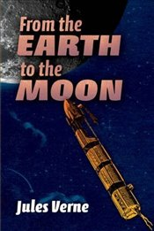 From the Earth to the Moon - Verne, Jules