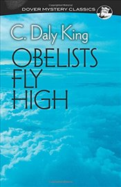 Obelists Fly High (Dover Mystery Classics) - King, C. Daly