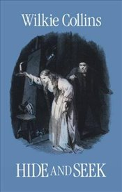 Hide and Seek: Or, the Mystery of Mary Grice - Collins, Wilkie