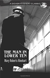 Man in Lower Ten (Dover Mystery Classics) - Rinehart, Mary Roberts