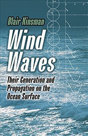 Wind Waves: Their Generation and Propagation on the Ocean Surface (Dover Earth Science) - Kinsman, Blair