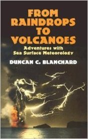 From Raindrops To Volcanoes: Adventures With Sea Surface Meteorology - Et.Al, Heinrich