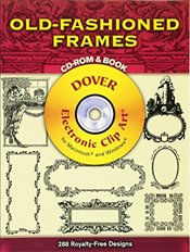 Old Fashioned Frames (Dover Electronic Clip Art) - Inc, Dover Publications