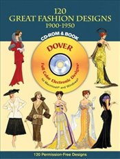120 Great Fashion Designs, 1900-1950, CD-ROM and Book (Dover Electronic Clip Art) - Tierney, Tom