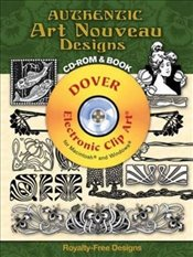 Authentic Art Nouveau Designs (Dover Electronic Clip Art) - Solo, Dan X.