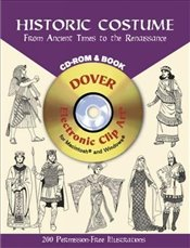 Historic Costume - CD-Rom and Book: From Ancient Times to the Renaissance (Dover Electronic Clip Art - Tierney, Tom