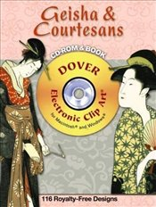 Geisha and Courtesans CD-ROM and Book (Dover Electronic Clip Art) - Weller, Alan