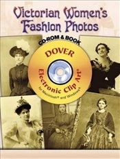 Victorian Womens Fashions Photos (Dover Electronic Clip Art) - Inc, Dover Publications