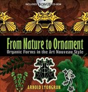 From Nature to Ornament: Organic Forms in the Art Nouveau Style (Dover Pictorial Archive) - Lyongrun, Arnold