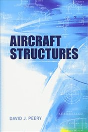 Aircraft Structures (Dover Books on Aeronautical Engineering) - Peery, David