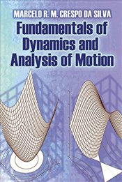 Fundamentals of Dynamics and Analysis of Motion (Dover Books on Engineering) - Silva, Marcelo R. M. Crespo da