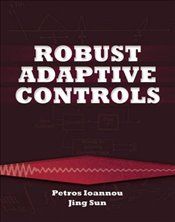 Robust Adaptive Controls (Dover Books on Electrical Engineering) - Ioannou,