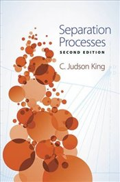 Separation Processes: Second Edition - King, C. Judson