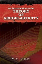 Introduction to the Theory of Aeroelasticity (Dover Books on Aeronautical Engineering) - Fung, Y C