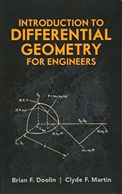 Introduction to Differential Geometry for Engineers (Dover Civil and Mechanical Engineering) - Doolin, Brian F