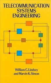 Telecommunications Systems Engineering (Dover Books on Electrical Engineering) - Lindsey, William C.