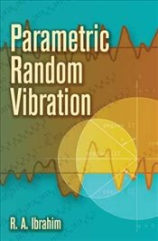 Parametric Random Vibration (Dover Books on Engineering) - Ibrahim, Raouf A