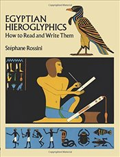 Egyptian Hieroglyphics: How to Read and Write Them - Rossini, Stephane