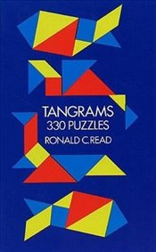 Tangrams: 330 Puzzles (Dover Recreational Math) - Read, Ronald C.