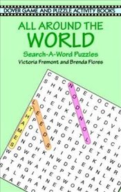 All around the World Search A Word (Dover Childrens Activity Books) - Fremont, Victoria