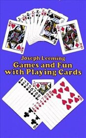 Games and Fun with Playing Cards (Dover Childrens Activity Books) - Leeming, Joseph
