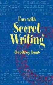 Fun with Secret Writing (Dover Childrens Activity Books) - Lamb, Geoffrey