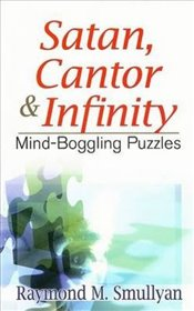 Satan, Cantor & Infinity: Mind-Boggling Puzzles (Dover Recreational Math) - Smullyan, Raymond M
