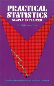 Practical Statistics Simply Explained (Dover Books on Mathematics) - Langley, Dr. Russell A.