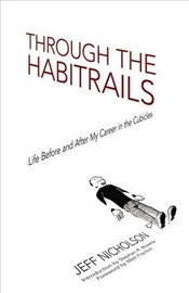 Through the Habitrails: Life Before and After My Career in the Cubicles (Dover Graphic Novels) - Nicholson, Jeff