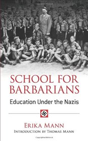 School for Barbarians: Education Under the Nazis (Dover Books on History, Political and Social Scien - Mann, Erika