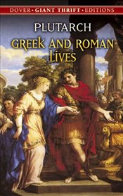 Greek and Roman Lives (Dover Thrift Editions) - Plutarch,