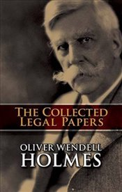 Collected Legal Papers - Jr., Oliver Wendell Holmes