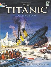 Titanic Coloring Book (Dover History Coloring Book) - Copeland, Peter F.