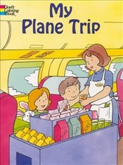 My Plane Trip (Dover Coloring Books) - Beylon, Cathy