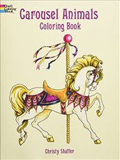 Carousel Animals Coloring Book (Dover Coloring Books) - Shaffer,