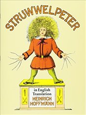 Struwwelpeter in English Translation (Dover Childrens Classics) - Hoffmann, Heinrich