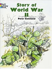Story of World War 2 (Dover History Coloring Book) - Copeland, Peter F