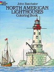 North American Lighthouses Coloring Book (Dover History Coloring Book) - Batchelor, John
