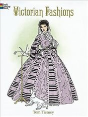 Victorian Fashions Coloring Book (Dover Fashion Coloring Book) - Tierney, Tom