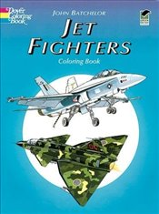 Jet Fighters Coloring Book (Dover History Coloring Book) - Batchelor, John