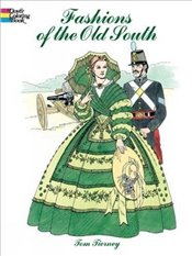 Fashions of the Old South Colouring Book (Dover Fashion Coloring Book) - Tierney, Tom