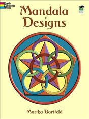 Mandala Designs (Dover Design Coloring Books) - Bartfeld, Martha