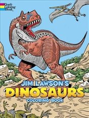Jim Lawsons Dinosaurs Coloring Book (Dover Publications Inc) - Lawson, Jim