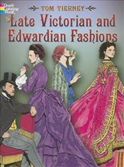 Late Victorian and Edwardian Fashions (Dover Fashion Coloring Book) - Tierney, Tom