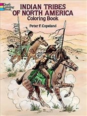 Indian Tribes of North America Colouring Book (Dover History Coloring Book) - Copeland, Peter F.