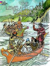 Lewis and Clark Expedition Coloring Book (Dover History Coloring Book) - Copeland, Peter F.