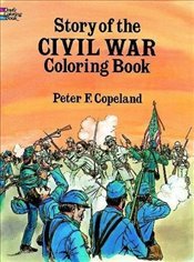 Story of the Civil War Colouring Book (Dover History Coloring Book) - Copeland, Peter F.