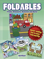 Foldables -- Trucks, Dinosaurs, Monsters and More: Never-Ending Fun to Color, Fold and Flip (Dover P - Burton, Manja