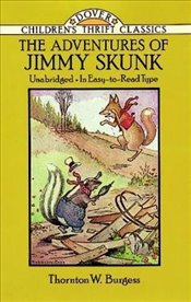 Adventures of Jimmy Skunk (Dover Childrens Thrift Classics) - Burgess, Thornton W.