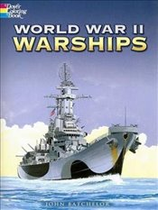 World War II Warships (Dover History Coloring Book) - Batchelor, John